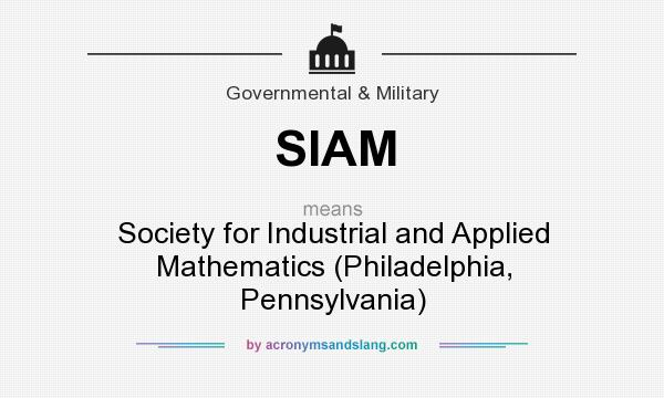 What does SIAM mean? It stands for Society for Industrial and Applied Mathematics (Philadelphia, Pennsylvania)