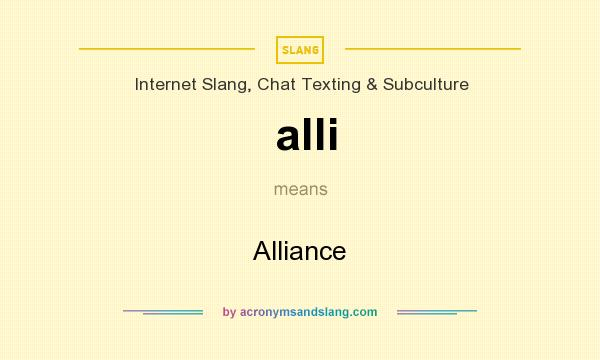What does alli mean? It stands for Alliance