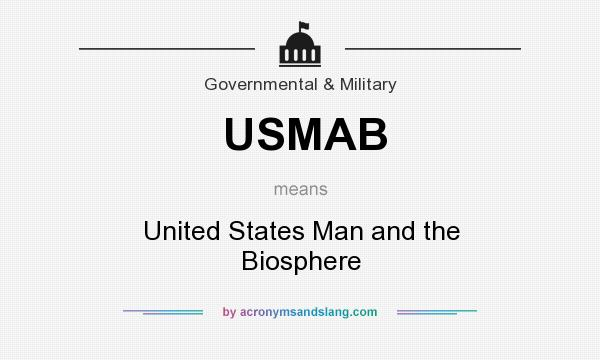 What does USMAB mean? It stands for United States Man and the Biosphere