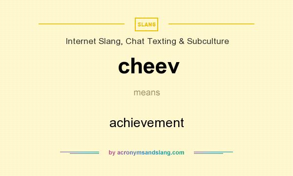 What does cheev mean? It stands for achievement