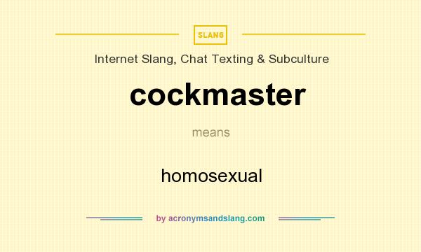 What does cockmaster mean? It stands for homosexual