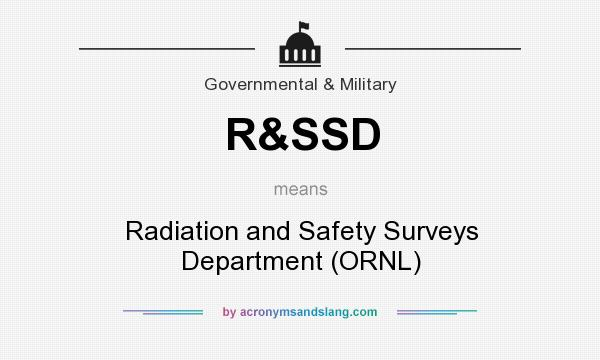 What does R&SSD mean? It stands for Radiation and Safety Surveys Department (ORNL)