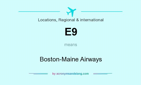 What does E9 mean? It stands for Boston-Maine Airways
