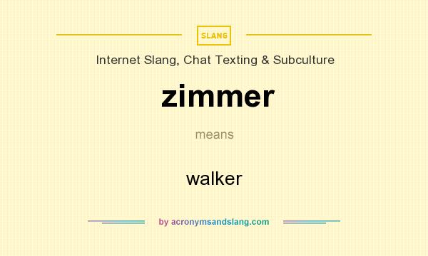 What does zimmer mean? It stands for walker