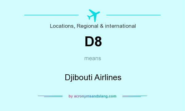 What does D8 mean? It stands for Djibouti Airlines