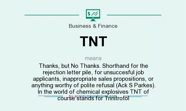 Thanks But No Thanks Letter.Tnt Thanks But No Thanks Shorthand For The Rejection Letter Pile