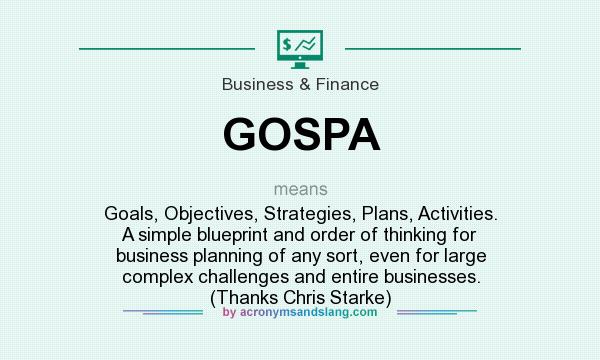 What does gospa mean definition of gospa gospa stands for definition of gospa gospa stands for goals objectives strategies plans activities a simple blueprint and order of thinking for business planning of malvernweather Choice Image