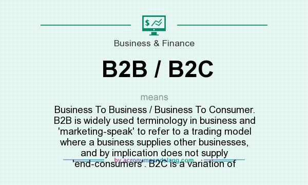What does B2B / B2C mean? - Definition of B2B / B2C - B2B