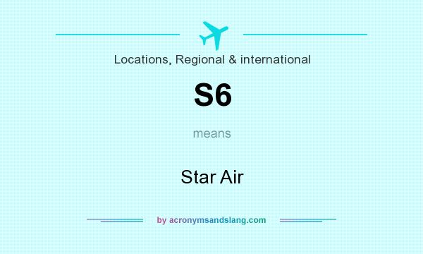 What does S6 mean? It stands for Star Air