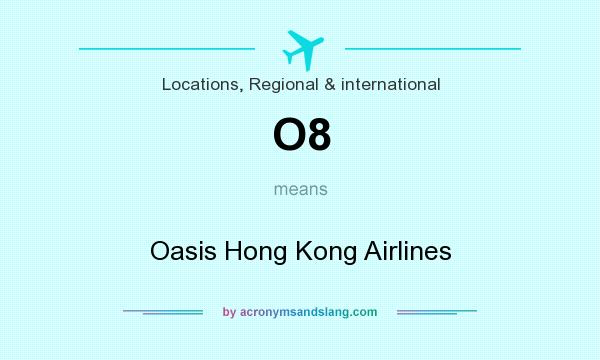 What does O8 mean? It stands for Oasis Hong Kong Airlines