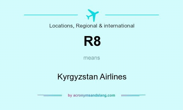 What does R8 mean? It stands for Kyrgyzstan Airlines