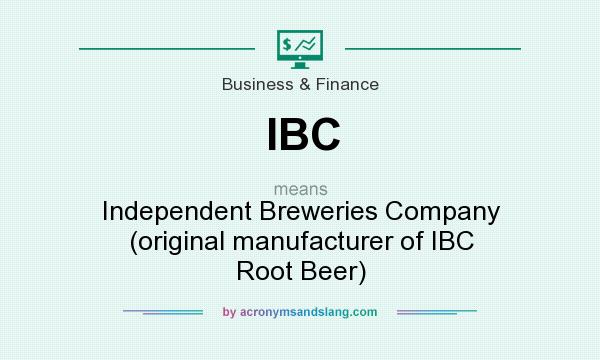 What does IBC mean? It stands for Independent Breweries Company (original manufacturer of IBC Root Beer)