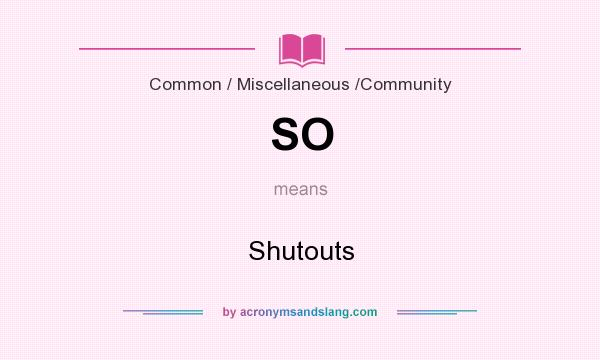 What does SO mean? It stands for Shutouts