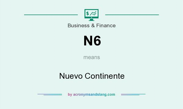What does N6 mean? It stands for Nuevo Continente