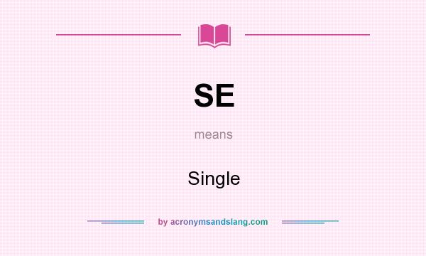 What does SE mean? It stands for Single