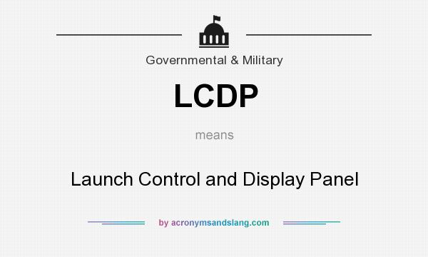 What does LCDP mean? It stands for Launch Control and Display Panel
