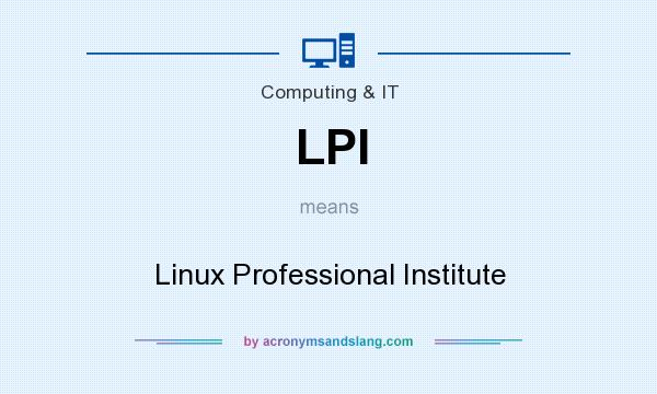 What does LPI mean? It stands for Linux Professional Institute