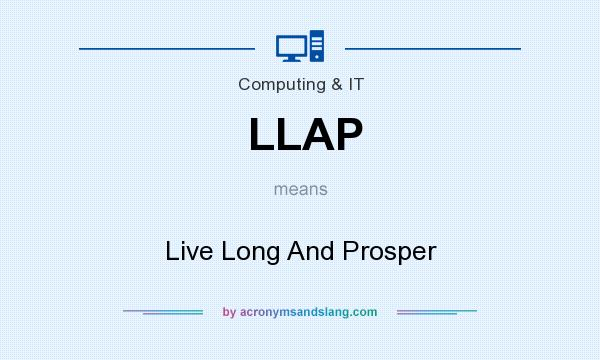 What does LLAP mean? It stands for Live Long And Prosper
