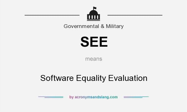 What does SEE mean? It stands for Software Equality Evaluation