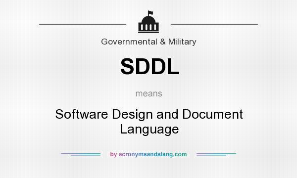 What does SDDL mean? It stands for Software Design and Document Language