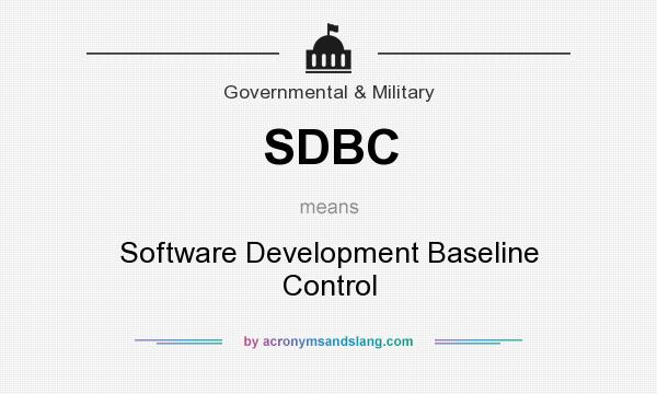 What does SDBC mean? It stands for Software Development Baseline Control