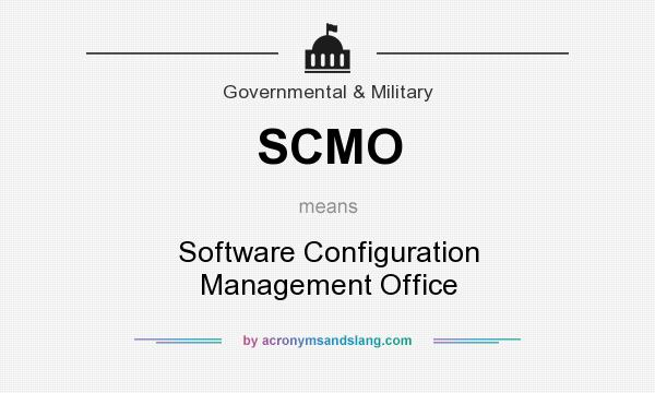 What does SCMO mean? It stands for Software Configuration Management Office