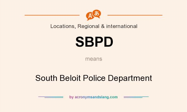 What does SBPD mean? It stands for South Beloit Police Department