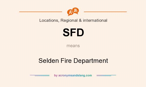What does SFD mean? It stands for Selden Fire Department