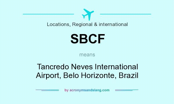 What does SBCF mean? It stands for Tancredo Neves International Airport, Belo Horizonte, Brazil