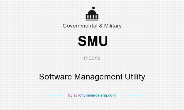 What does SMU mean? It stands for Software Management Utility