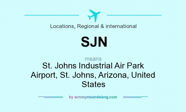 What does SJN mean? It stands for St. Johns Industrial Air Park Airport, St. Johns, Arizona, United States