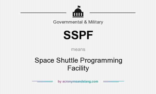 What does SSPF mean? It stands for Space Shuttle Programming Facility
