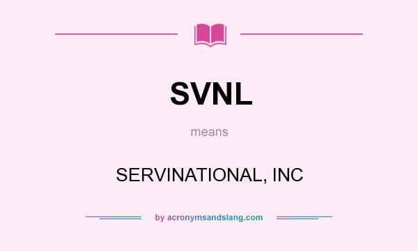 What does SVNL mean? It stands for SERVINATIONAL, INC