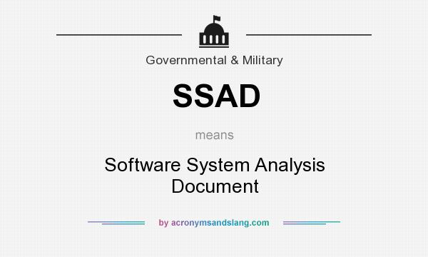 What does SSAD mean? It stands for Software System Analysis Document