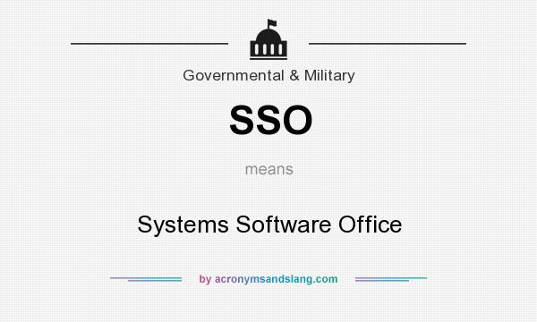 What does SSO mean? It stands for Systems Software Office