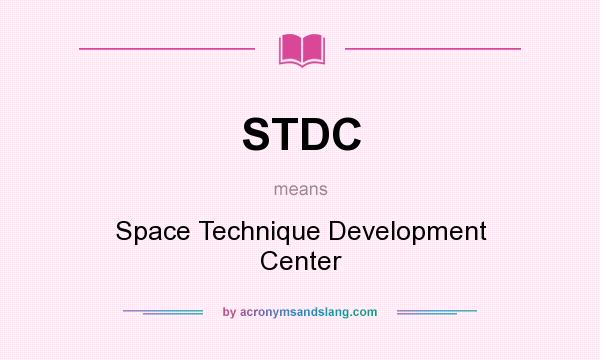 What does STDC mean? It stands for Space Technique Development Center