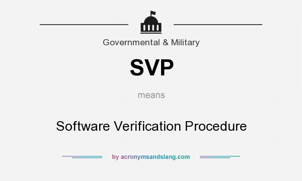What does SVP mean? It stands for Software Verification Procedure