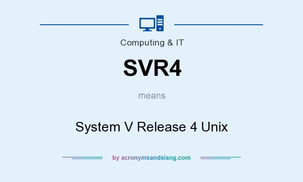 What does SVR4 mean? It stands for System V Release 4 Unix