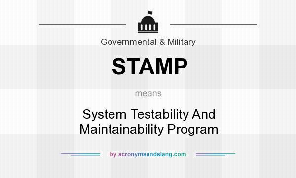 What does STAMP mean? It stands for System Testability And Maintainability Program