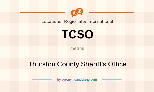 What does TCSO mean? It stands for Thurston County Sheriff`s Office