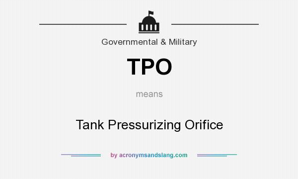 What does TPO mean? It stands for Tank Pressurizing Orifice