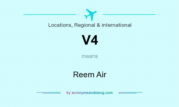 What does V4 mean? It stands for Reem Air
