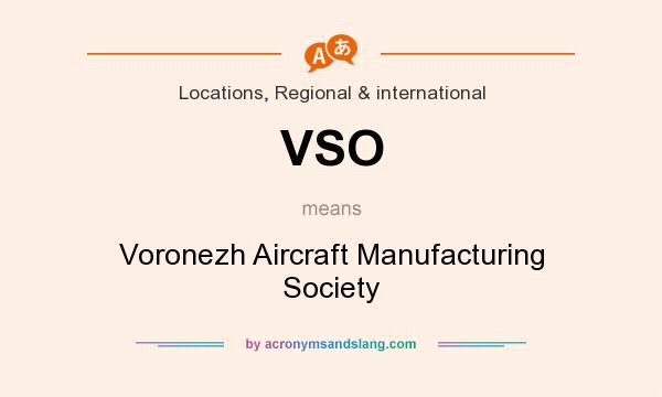 What does VSO mean? It stands for Voronezh Aircraft Manufacturing Society