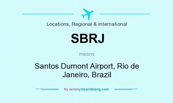 What does SBRJ mean? It stands for Santos Dumont Airport, Rio de Janeiro, Brazil