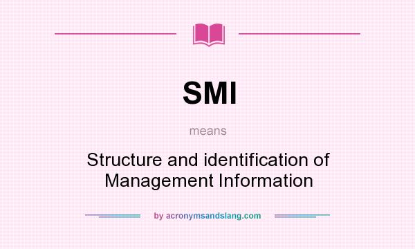 What does SMI mean? It stands for Structure and identification of Management Information