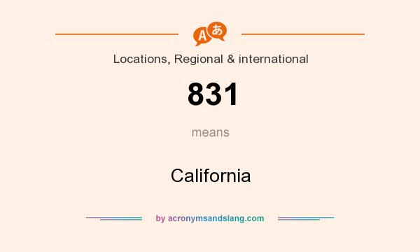 What does 831 mean? It stands for California