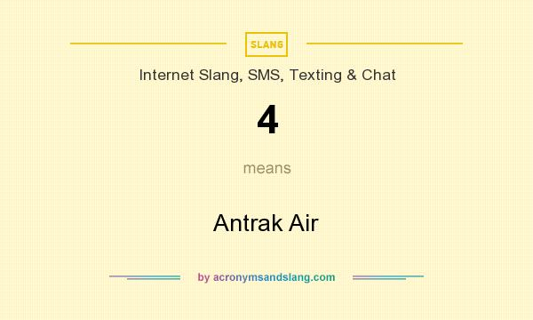 What does 4 mean? It stands for Antrak Air