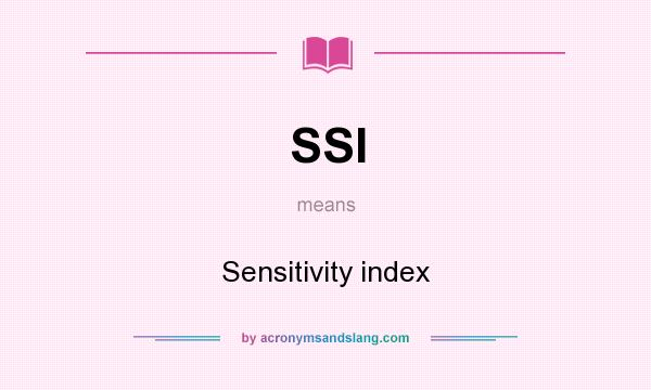 What does SSI mean? It stands for Sensitivity index