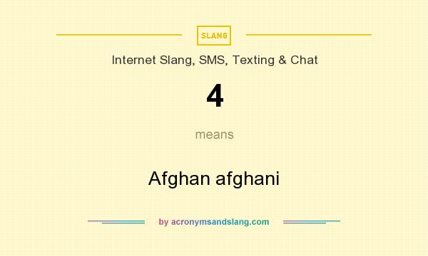 What does 4 mean? It stands for Afghan afghani