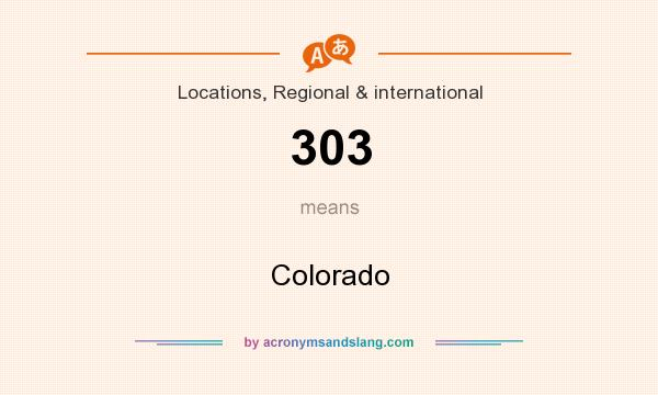 What does 303 mean? It stands for Colorado